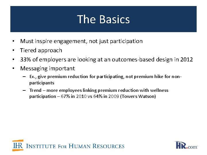 The Basics • • Must inspire engagement, not just participation Tiered approach 33% of