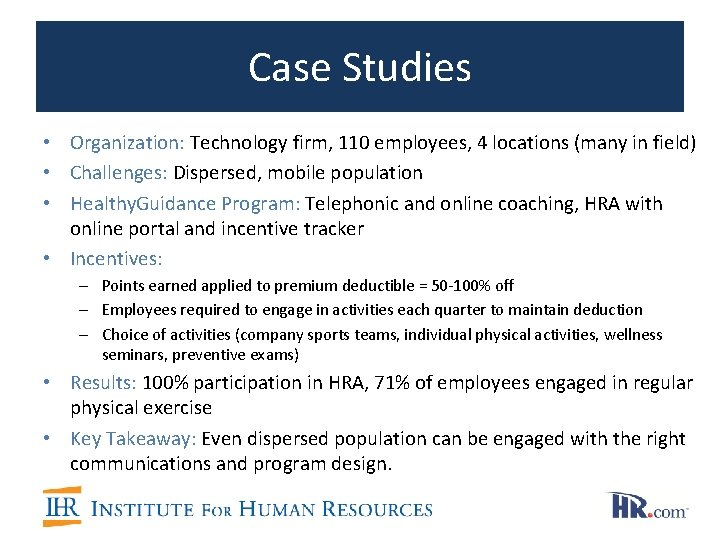 Case Studies • Organization: Technology firm, 110 employees, 4 locations (many in field) •