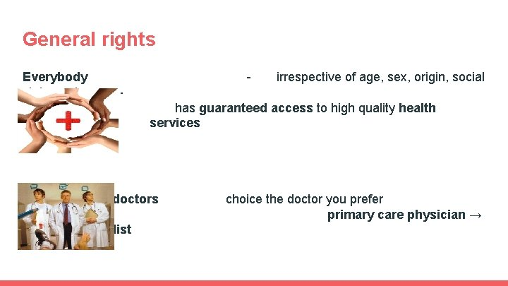 General rights Everybody status or income - - irrespective of age, sex, origin, social