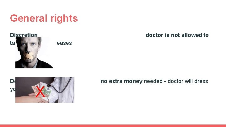 General rights Discretion talk about your diseases doctor is not allowed to Do not