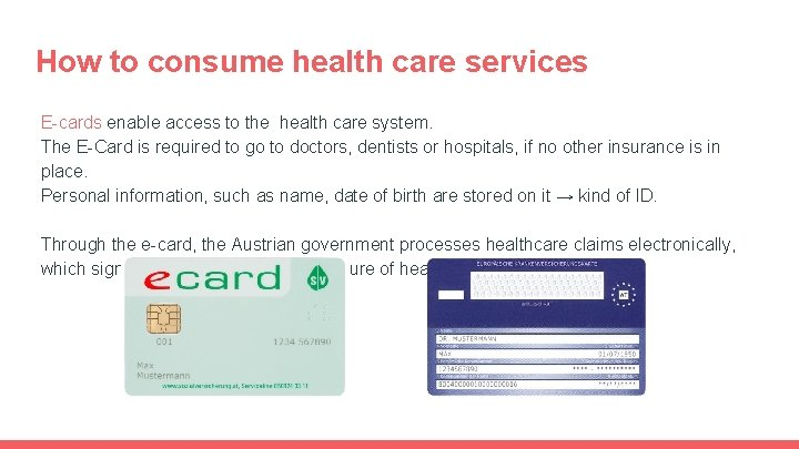How to consume health care services E-cards enable access to the health care system.