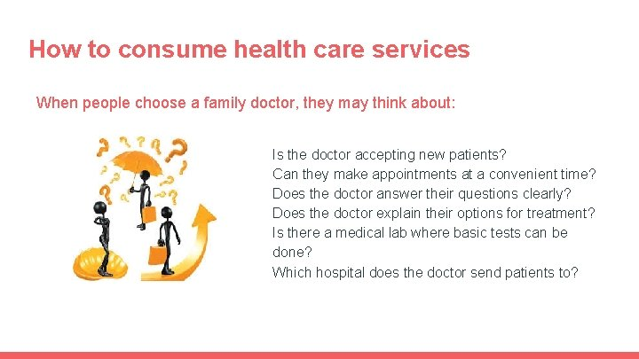How to consume health care services When people choose a family doctor, they may