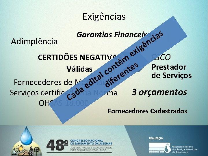 Exigências Adimplência Garantias Financeiras ias c n ê ig x ESCO CERTIDÕES NEGATIVAS m