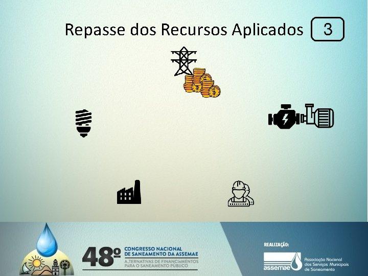 Repasse dos Recursos Aplicados