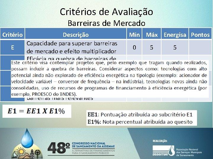 Critérios de Avaliação Barreiras de Mercado Critério Descrição Capacidade para superar barreiras E de