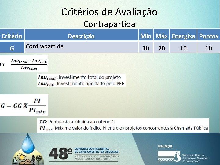 Critérios de Avaliação Contrapartida Critério G Descrição Contrapartida Mín Máx Energisa Pontos 10 20