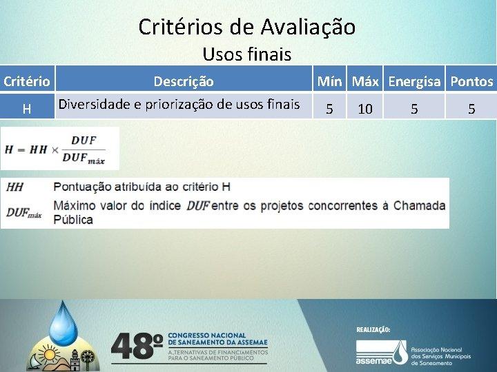 Critérios de Avaliação Usos finais Critério H Descrição Diversidade e priorização de usos finais