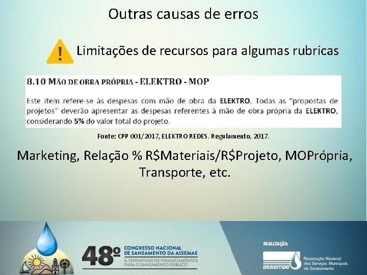 Outras causas de erros Limitações de recursos para algumas rubricas Fonte: CPP 001/2017, ELEKTRO