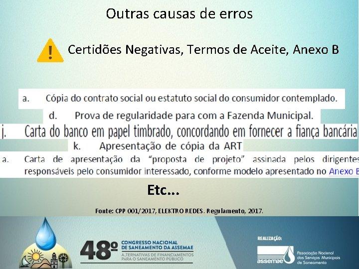 Outras causas de erros Certidões Negativas, Termos de Aceite, Anexo B Etc. . .