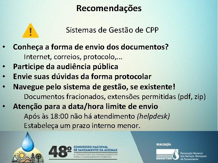 Recomendações Sistemas de Gestão de CPP • Conheça a forma de envio dos documentos?