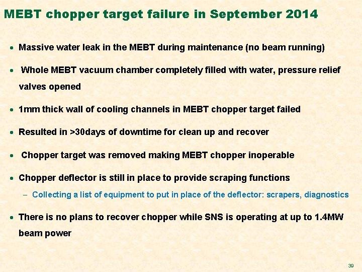 MEBT chopper target failure in September 2014 · Massive water leak in the MEBT