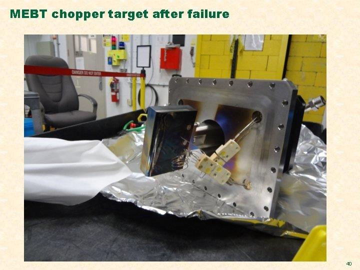 MEBT chopper target after failure 40