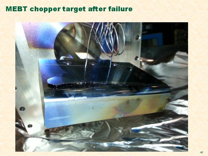 MEBT chopper target after failure 41