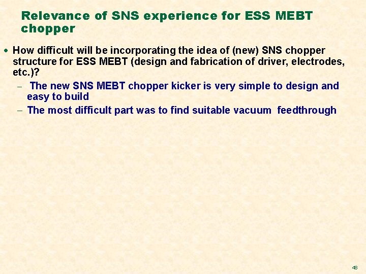 Relevance of SNS experience for ESS MEBT chopper · How difficult will be incorporating