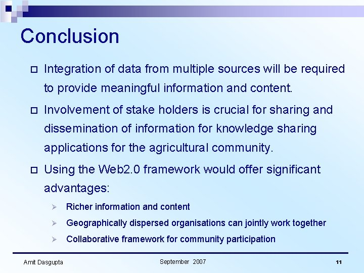 Conclusion o Integration of data from multiple sources will be required to provide meaningful
