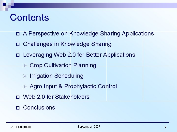 Contents o A Perspective on Knowledge Sharing Applications o Challenges in Knowledge Sharing o