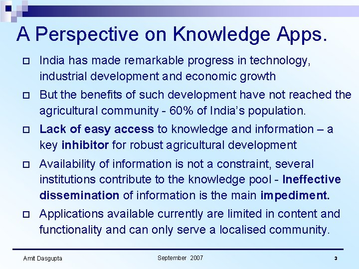 A Perspective on Knowledge Apps. o India has made remarkable progress in technology, industrial