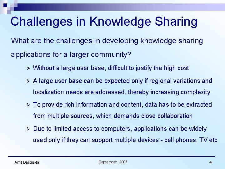 Challenges in Knowledge Sharing What are the challenges in developing knowledge sharing applications for