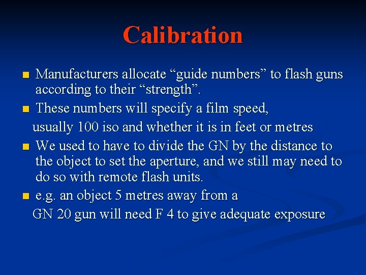 """Calibration Manufacturers allocate """"guide numbers"""" to flash guns according to their """"strength"""". n These"""