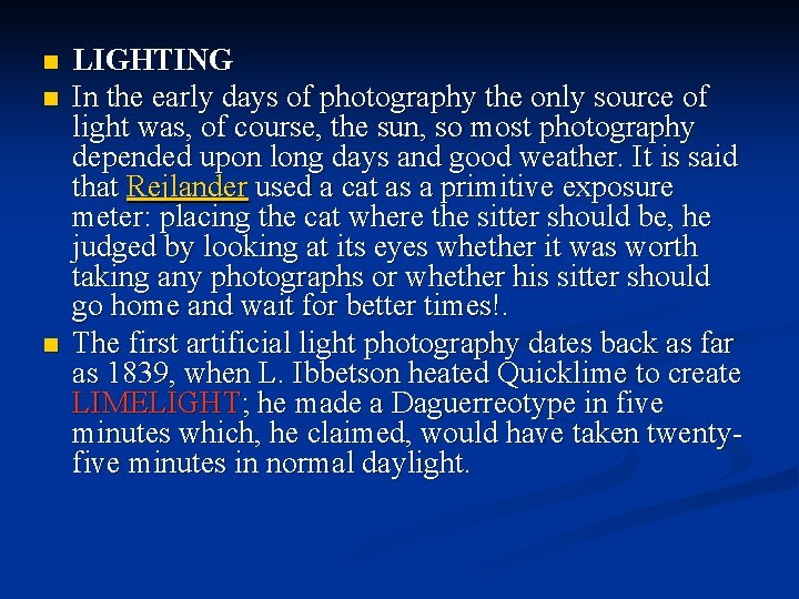 n n n LIGHTING In the early days of photography the only source of
