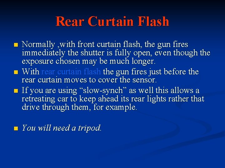 Rear Curtain Flash n n Normally , with front curtain flash, the gun fires