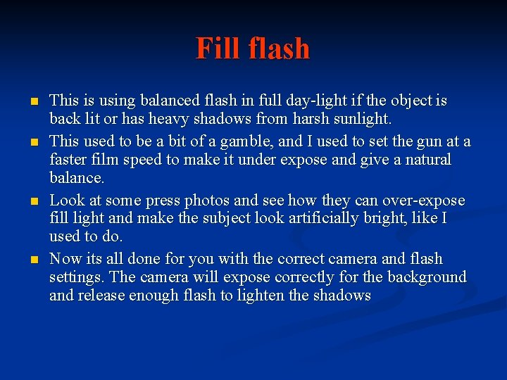 Fill flash n n This is using balanced flash in full day-light if the