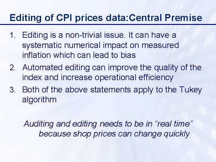 Editing of CPI prices data: Central Premise 1. Editing is a non-trivial issue. It