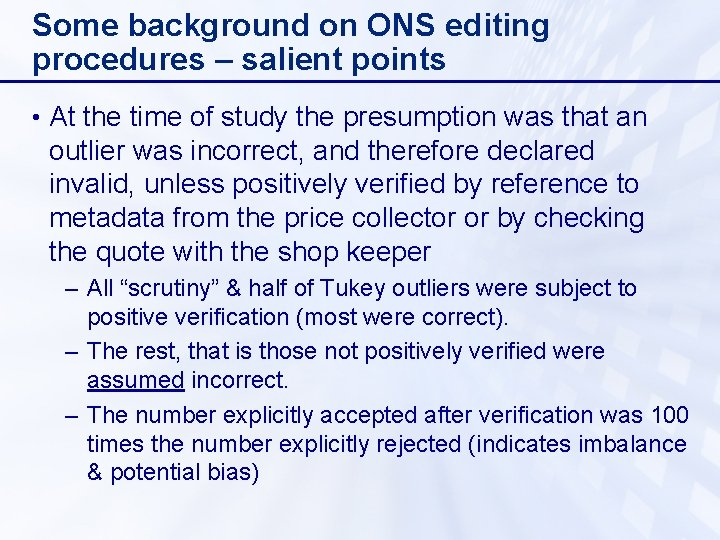 Some background on ONS editing procedures – salient points • At the time of