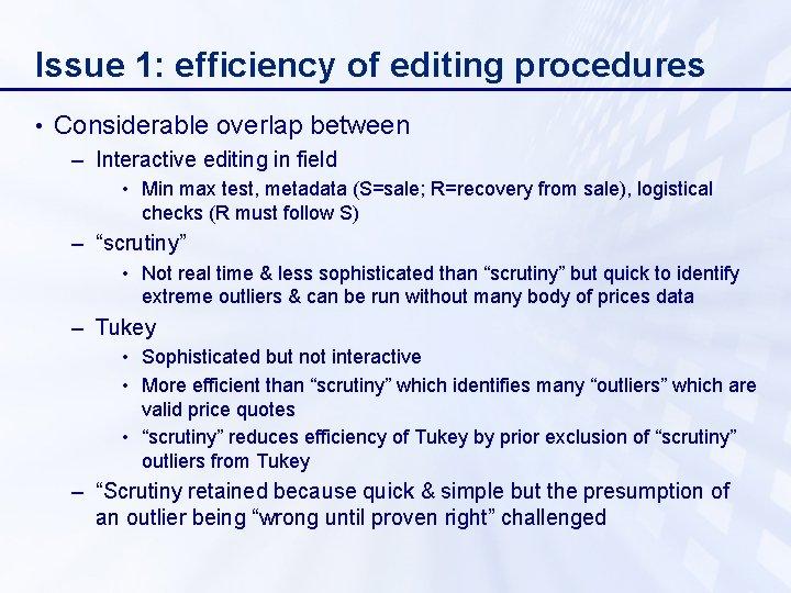 Issue 1: efficiency of editing procedures • Considerable overlap between – Interactive editing in