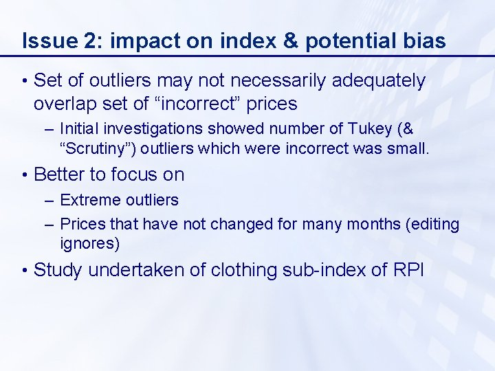 Issue 2: impact on index & potential bias • Set of outliers may not