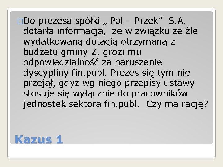 """�Do prezesa spółki """" Pol – Przek"""" S. A. dotarła informacja, że w związku"""
