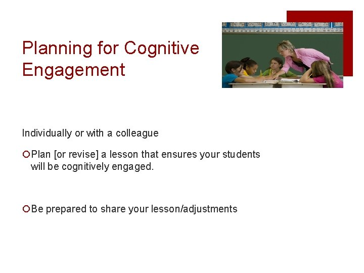Planning for Cognitive Engagement Individually or with a colleague ¡Plan [or revise] a lesson
