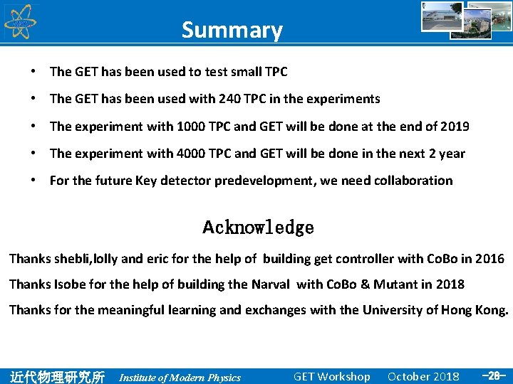 Summary • The GET has been used to test small TPC • The GET