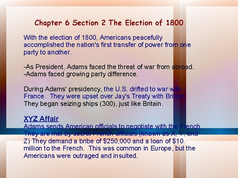 Chapter 6 Section 2 The Election of 1800 With the election of 1800, Americans