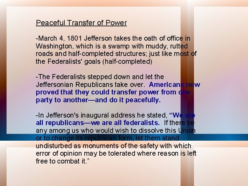 Peaceful Transfer of Power -March 4, 1801 Jefferson takes the oath of office in