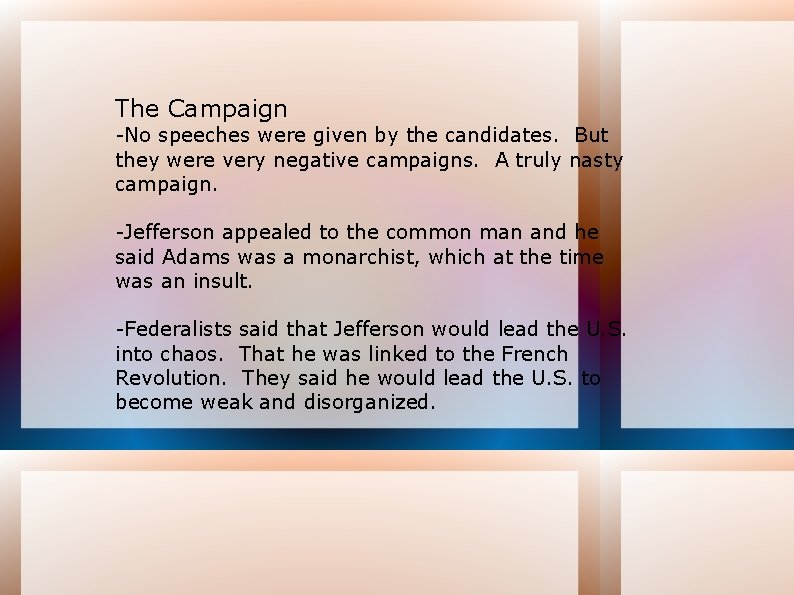 The Campaign -No speeches were given by the candidates. But they were very negative