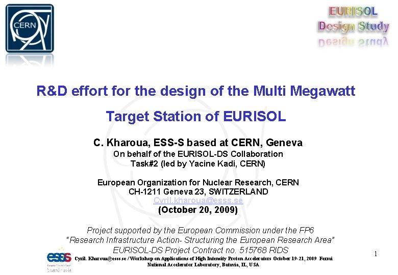 R&D effort for the design of the Multi Megawatt Target Station of EURISOL C.