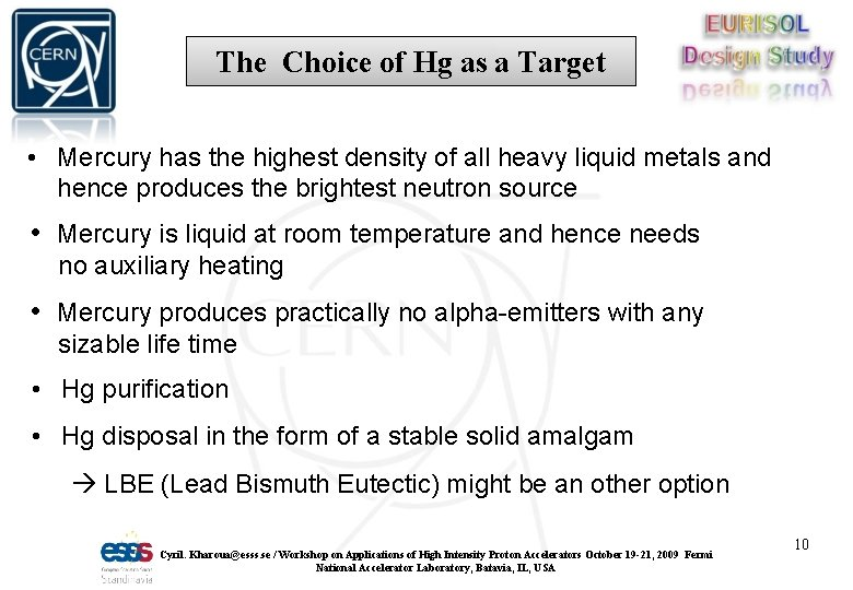 The Choice of Hg as a Target • Mercury has the highest density of