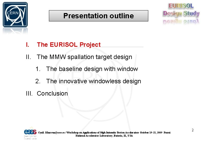 Presentation outline I. The EURISOL Project II. The MMW spallation target design 1. The