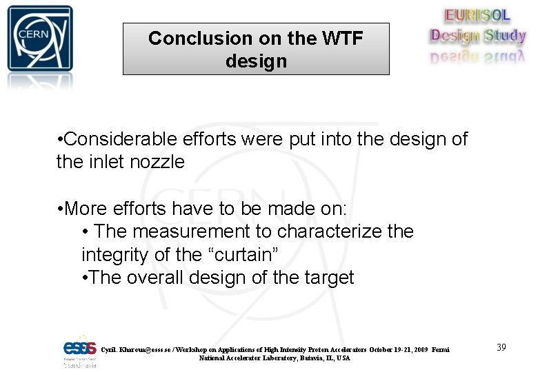 Conclusion on the WTF design • Considerable efforts were put into the design of