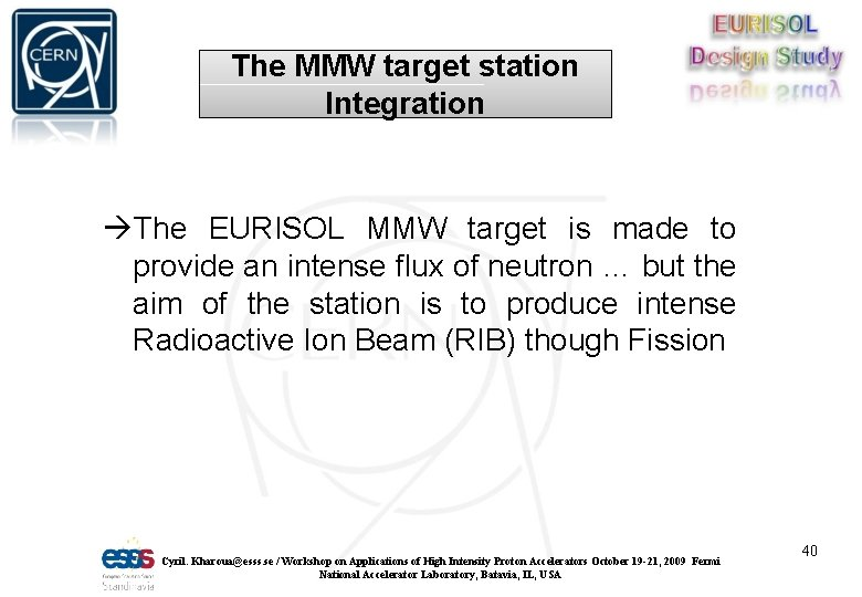 The MMW target station Integration The EURISOL MMW target is made to provide an