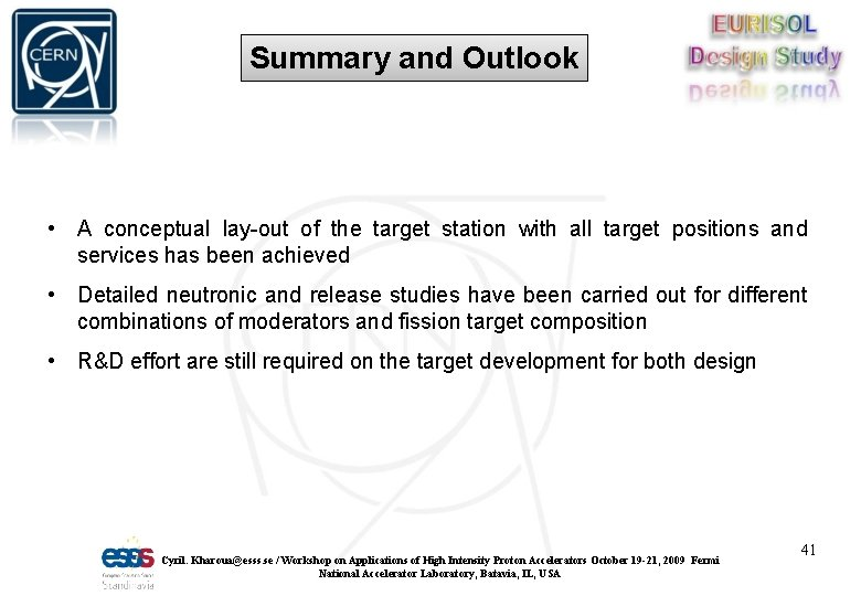 Summary and Outlook • A conceptual lay-out of the target station with all target
