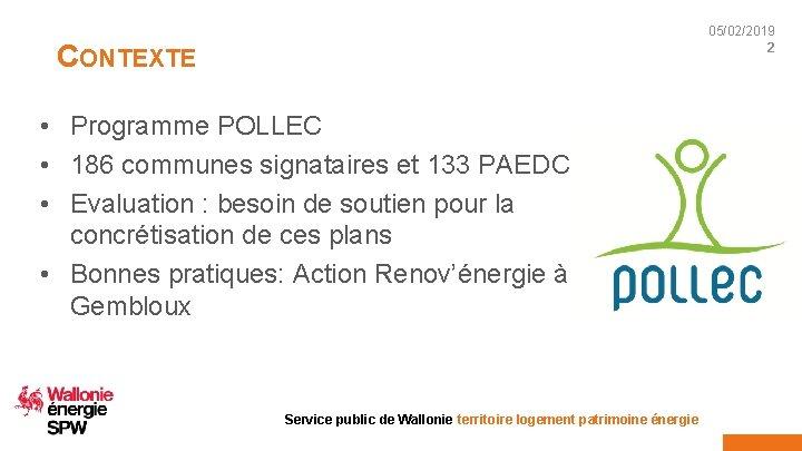 05/02/2019 2 CONTEXTE • Programme POLLEC • 186 communes signataires et 133 PAEDC •