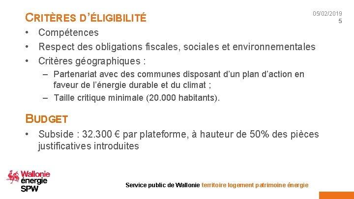 CRITÈRES D'ÉLIGIBILITÉ 05/02/2019 5 • Compétences • Respect des obligations fiscales, sociales et environnementales