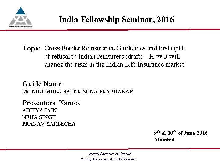 India Fellowship Seminar, 2016 Topic Cross Border Reinsurance Guidelines and first right of refusal