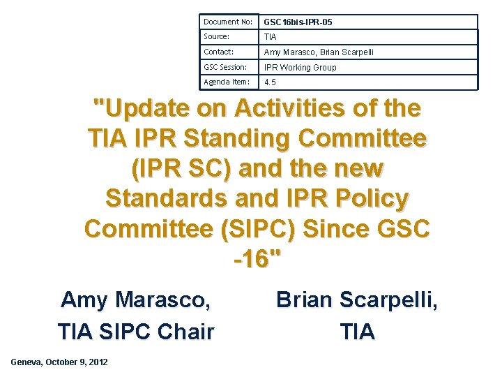 Document No: GSC 16 bis-IPR-05 Source: TIA Contact: Amy Marasco, Brian Scarpelli GSC Session: