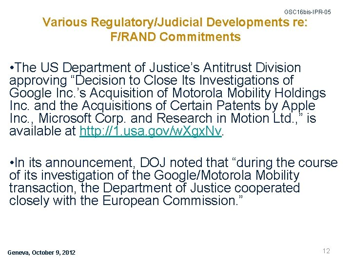 GSC 16 bis-IPR-05 Various Regulatory/Judicial Developments re: F/RAND Commitments • The US Department of
