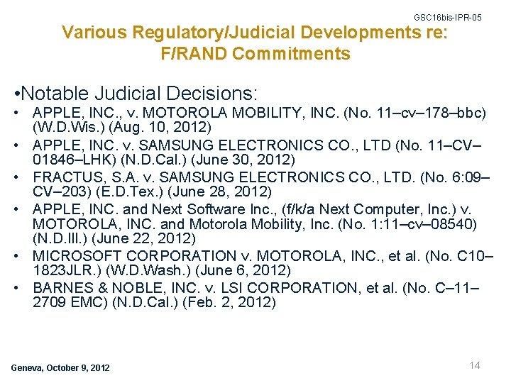 GSC 16 bis-IPR-05 Various Regulatory/Judicial Developments re: F/RAND Commitments • Notable Judicial Decisions: •