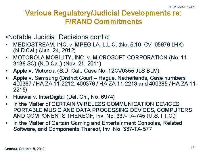 GSC 16 bis-IPR-05 Various Regulatory/Judicial Developments re: F/RAND Commitments • Notable Judicial Decisions cont'd: