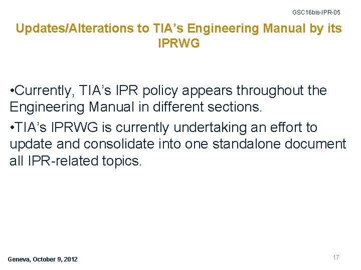 GSC 16 bis-IPR-05 Updates/Alterations to TIA's Engineering Manual by its IPRWG • Currently, TIA's